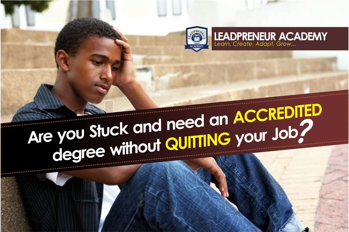 are you stuck and need an accredited degree without quitting your job