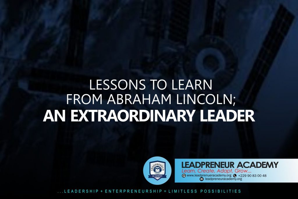 Lessons to learn from Abraham Lincoln an extraordinary leader