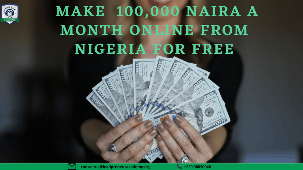 how to make money 100,000 naira a month online from nigeria for free
