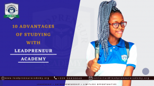 Top 10 Advantages Of Studying With Leadpreneur Academy