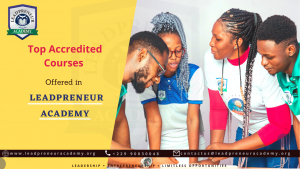 Top Accredited Courses Offered in Leadpreneur Academy